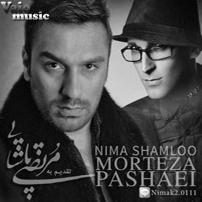 Nima Shamloo - Morteza Pashaie