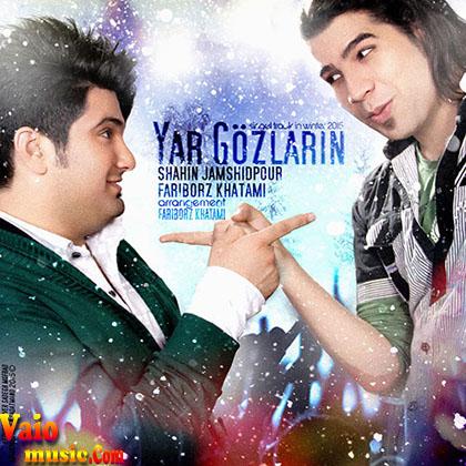 دانلود آهنگ شاهین جمشیدپور به نام Yar Gozlarin