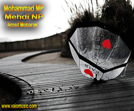 http://vaiomusic.org/wp-content/uploads/2015/03/Mehdi-Np-And-Mohammad-Mp-Called-Arosit-Mobarak-www.vaiomusic.com_.jpg