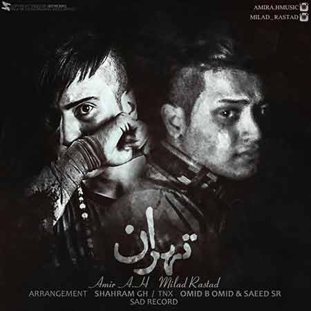 دانلود آهنگ جدید امیر ای اچ و میلاد راستاد به نام تهران